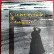 Libros de segunda mano: LUIS GOYTISOLO . ANTAGONÍA II . ALFAGUARA. Lote 85970784