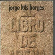 Libros de segunda mano: JORGE LUIS BORGES. EL LIBRO DE ARENA. ALIANZA EMECE. Lote 86031272