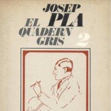 Libros de segunda mano: EL QUADERN GRIS -2, JOSEP PLA. Lote 86229568