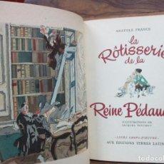 Libros de segunda mano: LA ROTISSERIE DE LA REINE PÉDAUQUE. ANATOLE FRANCE. ILUSTR. JACQUES TOUCHET. 1952.. Lote 86267988