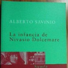 Libros de segunda mano: LA INFANCIA DE NIVASIO DOLCEMARE - ALBERTO SAVINIO. Lote 86387832