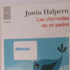 Libros de segunda mano: LAS CHORRADAS DE MI PADRE DE JUSTIN HALPERN (RBA). Lote 86392088