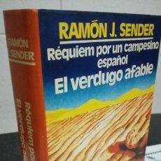 Libros de segunda mano: 11-REQUIEM POR UN CAMPESINO ESPAÑO., EL VERDUGO AFABLE, RAMON J. SENDER, 1982. Lote 86396696