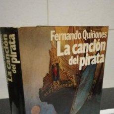 Libros de segunda mano: 9-LA CANCION DEL PIRATA, FERNANDO QUIÑONES, 1983. Lote 86396840