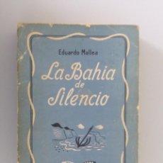 Libros de segunda mano: EDUARDO MALLEA // LA BAHIA DEL SILENCIO // 1940 // PRIMERA EDICIÓN. Lote 86452392