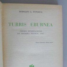 Libros de segunda mano: RODOLFO L. FONSECA // TURRIS EBURNEA // PREMIO INTERNACIONAL DE PRIMERA NOVELA, 1947. Lote 86452732