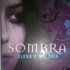 Libros de segunda mano: SOMBRA ELENA MELODIA ROCA 1 EDICION 2011. Lote 86546656