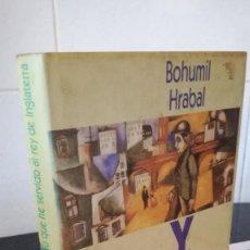 Libros de segunda mano: 47-YO QUE HE SERVIDO AL REY DE INGLATERRA, BOHUMIL HRABAL, 1990. Lote 86677012