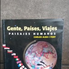 Libros de segunda mano: GENTE, PAISES, VIAJES.PAISAJES HUMANOS. CARLOS ALBA I FONT.SOLSONA 1ª EDICION 2002.DEDICATORIA AUTOR. Lote 86816796