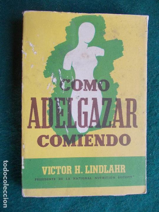 COMO ADELGAZAR COMIENDO- LIBRO ANTIGUO (Libros de Segunda Mano (posteriores a 1936) - Literatura - Narrativa - Otros)