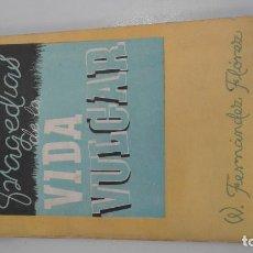 Libros de segunda mano: TRAGEDIAS DE LA VIDA VULGAR - CUENTOS TRISTES - WENCESLAO FERNANDEZ FLOREZ - LIBRERIA GENERAL. 1942. Lote 87306464