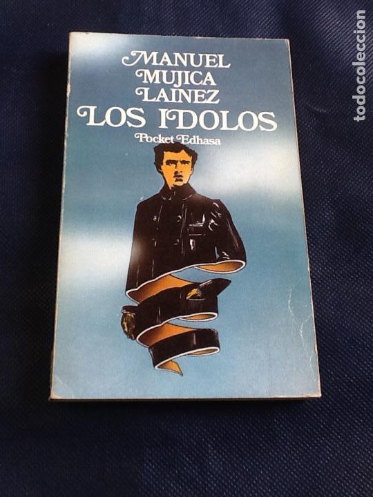 LOS IDOLOS. MANUEL MUJICA LAINEZ (Libros de Segunda Mano (posteriores a 1936) - Literatura - Narrativa - Otros)