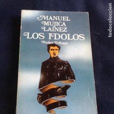 Libros de segunda mano: LOS IDOLOS. MANUEL MUJICA LAINEZ. Lote 87421740