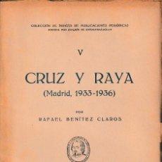 Libros de segunda mano: CRUZ Y RAYA. MADRID 1933-1936 (R. BENÍTEZ 1947) SIN USAR. Lote 122604559