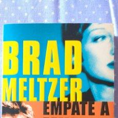 Libros de segunda mano: EMPATE A MUERTE. BRAD MELTZER. Lote 87600703