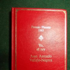 Libros de segunda mano: PREMIO PLANETA 1.985-YO EL REY-JUAN ANTONIO VALLEJO-NAGERA. Lote 88103328
