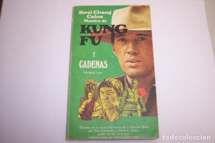 KWAI CHANG CAINE, MAESTRO DE KUNG FU 2. CADENAS. - LEE, HOWARD. (Libros de Segunda Mano (posteriores a 1936) - Literatura - Narrativa - Otros)