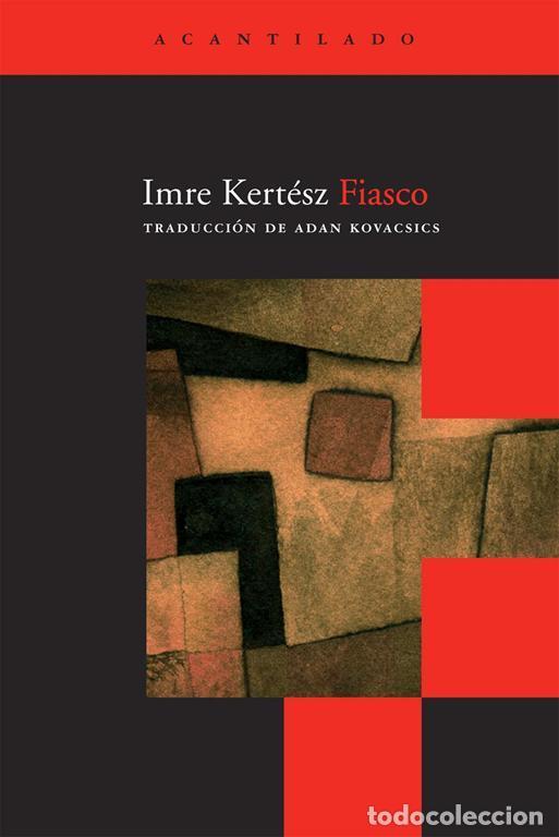 """Resultado de imagen para fotos de """"Fiasco"""" de Imre Kertesz"""