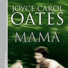 Libros de segunda mano: MAMA. - OATES, JOYCE CAROL.. Lote 65022109