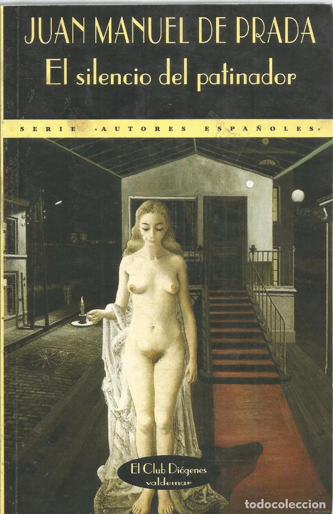 JUAN MANUEL DE PRADA. EL SILENCIO DEL PATINADOR. VALDEMAR (Libros de Segunda Mano (posteriores a 1936) - Literatura - Narrativa - Otros)