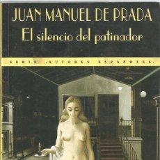 Libros de segunda mano: JUAN MANUEL DE PRADA. EL SILENCIO DEL PATINADOR. VALDEMAR. Lote 88358668