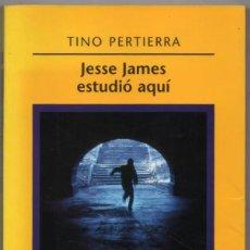 Second hand books - JESSE JAMES ESTUDIO AQUI - TINO PERTIERRA * - 88504624