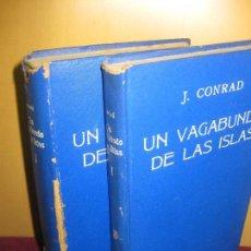Libros de segunda mano: UN VAGABUNDO DE LAS ISLAS. J. CONRAD. 2 VOL. MONTANER Y SIMON 1ª ED. 1931.. Lote 88507112
