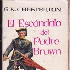 Libros de segunda mano: EL ESCÁNDALO DEL PADRE BROWN ···· G.K. CHESTERTON .. Lote 88745572