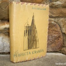 Libros de segunda mano: FRAY LUIS DE LEÓN: LA PERFECTA CASADA, ED.AFRODISIO AGUADO 1944, ENCUADERNACIÓN EN VITELA. Lote 88899832