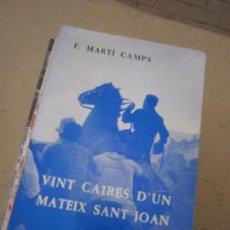 Libros de segunda mano: LIBRO VINT CAIRES D'UN MATEIX SANT JOAN F. MARTÍ 1974 ED. NURA MENORQUIN L-14834. Lote 88963012