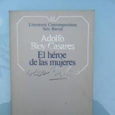 Libros de segunda mano: LITERATURA CONTEMPORÁNEA SEIX BARRAL 63 ADOLFO BIOY CASARES EL HÉROE DE LAS MUJERES. Lote 89193900