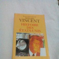 Libros de segunda mano: * C6___LIBRO FRANCES,HISTOIRE DES ETATS _UNIS__18X11X3CM,TIENE 495? PAGINAS. Lote 89214204