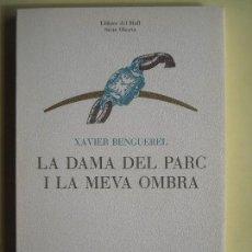 Libros de segunda mano: LA DAMA DEL PARC I LA MEVA OMBRA - XAVIER BENGUEREL - EDICIONS DEL MALL 1984 1ª EDICIÓ (EN CATALÀ) . Lote 89233668
