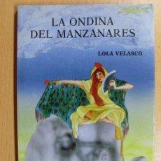 Libros de segunda mano: LA ONDINA DEL MANZANARES / LOLA VELASCO / 1990. Lote 89264252