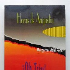 Libros de segunda mano: HORAS DE ANGUSTIA ¡OH TRIAY! - MARGARITA VIDAL PONS. Lote 89270932