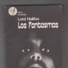 Libros de segunda mano: LORD HALIFAX. LOS FANTASMAS. 1 ª EDICIÓN EDITORIAL CORREGIDOR - BUENOS AIRES 1976.. Lote 89355032