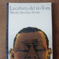 Livres d'occasion: LA CABAÑA DEL TIO TOM (HERRIET BEECHER-STOWE) - CIRCULO DE LECTORES - TAPA DURA. Lote 89477448