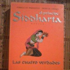 Libros de segunda mano: LAS CUATRO VERDADES. EL PRÍNCIPE SIDDHARTA - FERRUCCIO PARAZZOLI / PATRICIA CHENDI. Lote 256152640