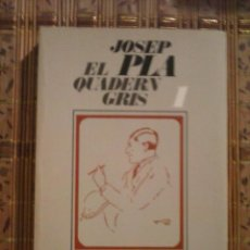 Libros de segunda mano: EL QUADERN GRIS - JOSEP PLA - EN CATALÀ. Lote 89577164