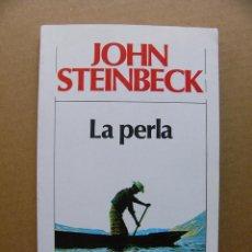 Libros de segunda mano: LIBRO LA PERLA - JOHN STEINBECK - EDITORIAL LUIS DE CARALT. Lote 89595992