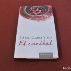 Libros de segunda mano: EL CANÍBAL - ISABEL CLARA SIMÓ - IDIOMA CATALÀ - NOB. Lote 89644240