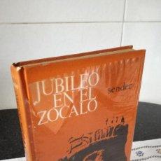 Libros de segunda mano: 58-JUBILEO EN EL ZOCALO, SENDER, 1966. Lote 89698752