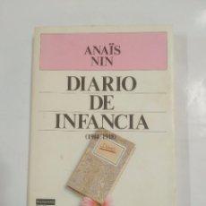 Libros de segunda mano: DIARIO DE INFANCIA. 1914 - 1918. ANAIS NIN. PLAZA JANES. TDK3. Lote 89809896