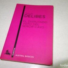 Libros de segunda mano: MIGUEL DELIBES. EL DISPUTADO VOTO DEL SEÑOR CAYO.. Lote 89875144