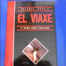 Libros de segunda mano: EL VIAXE. ANTONIO GARCIA. 7º PREMIU XOSEFA XOVELLANOS. PRINCIPADO DE ASTURIAS, UVIEU, 1987. RUSTICA . Lote 89946908