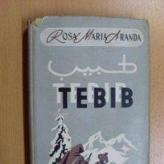 Livres d'occasion: TEBIB /ROSA MARIA ARANDA / 1945. Lote 90301548