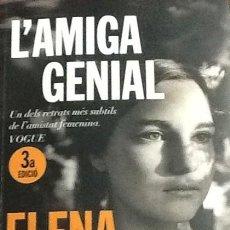 Libros de segunda mano: L'AMIGA GENIAL ( INFANTESA, ADOLESCÈNCIA). ELENA FERRANTE.. Lote 143735268