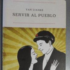 Livros em segunda mão: SERVIR AL PUEBLO (LITTERA) - YAN LIANKE - REVOLUCIÓN CULTURAL - CHINA - MAOÍSMO - SÁTIRA - RAREZA. Lote 90428444