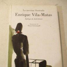 Libros de segunda mano: LA ASESINA ILUSTRADA - ENRIQUE VILA-MATAS - LUMEN. Lote 90545065