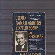 Libros de segunda mano: DALE CARNEGIE - COMO GANAR AMIGOS E INFLUIR SOBRE LAS PERSONAS - EDHASA 1993. Lote 206206377